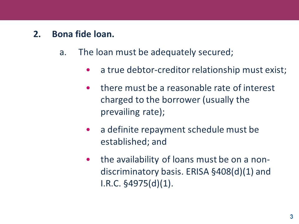 2. Bona fide loan. The loan must be adequately secured; a true debtor-creditor relationship must exist;