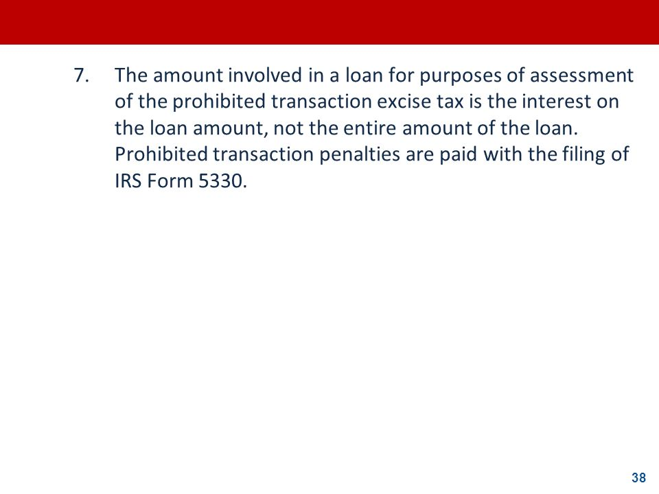 7. The amount involved in a loan for purposes of assessment of the prohibited transaction excise tax is the interest on the loan amount, not the entire amount of the loan.