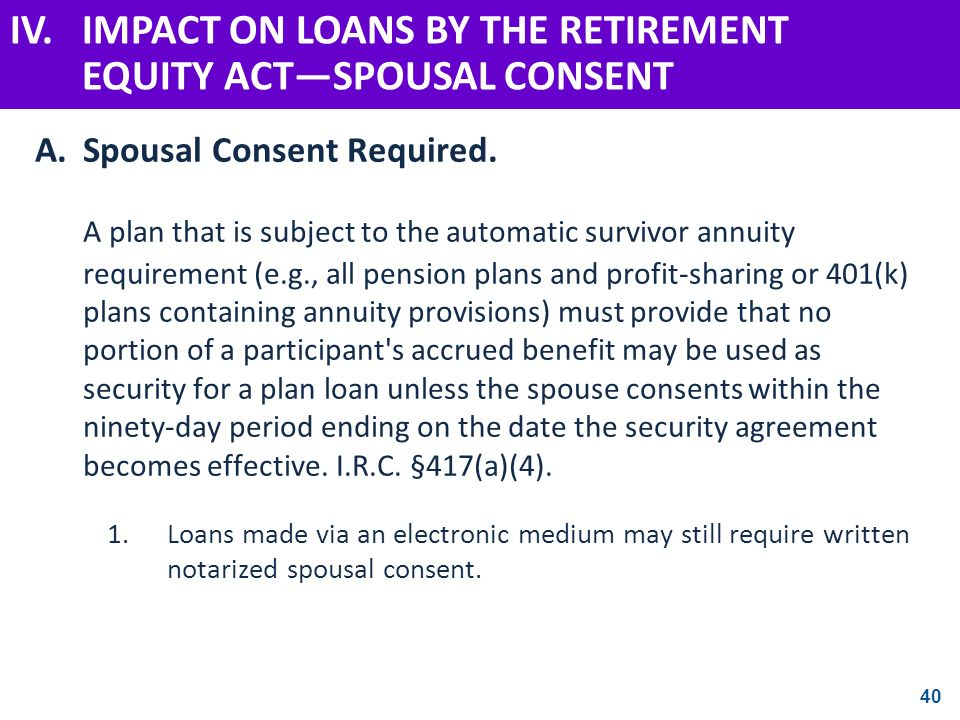 IV. IMPACT ON LOANS BY THE RETIREMENT EQUITY ACT—SPOUSAL CONSENT