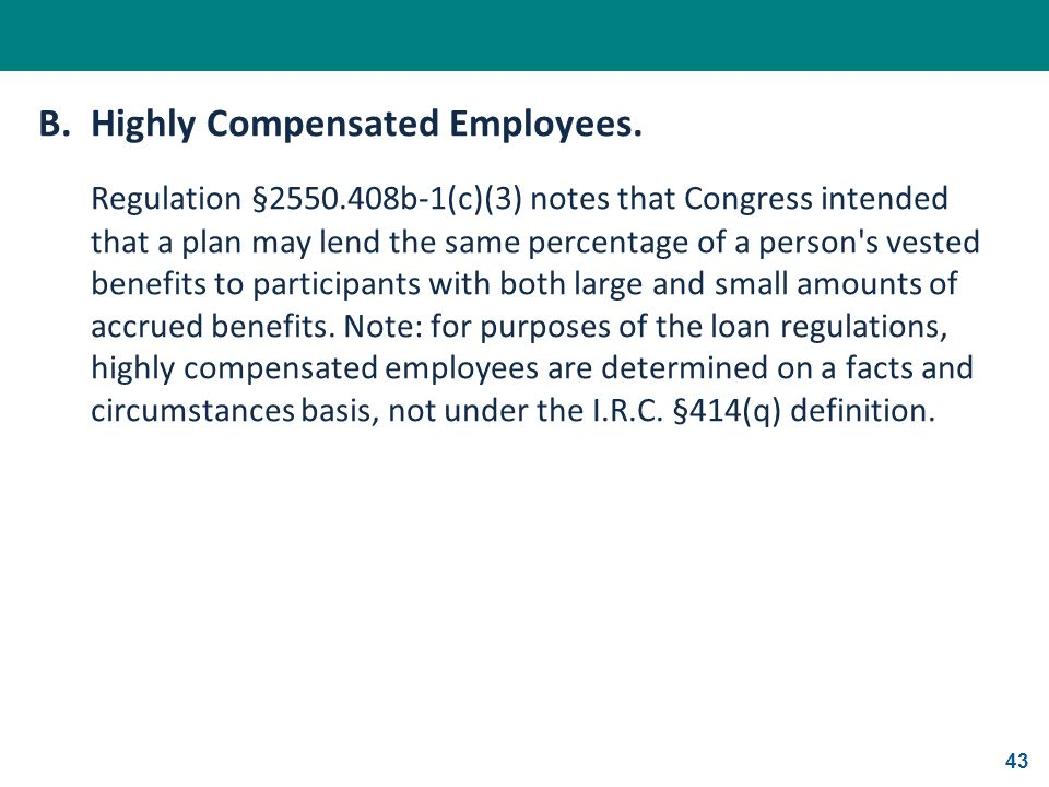 B. Highly Compensated Employees.