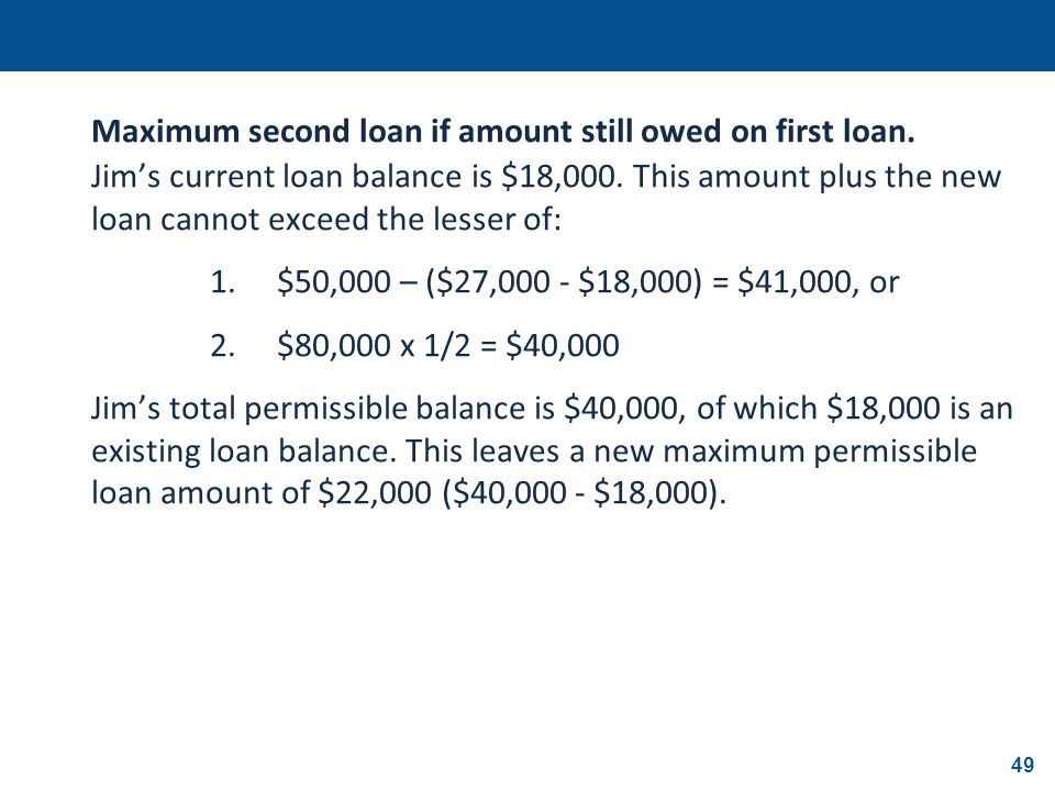 Maximum second loan if amount still owed on first loan