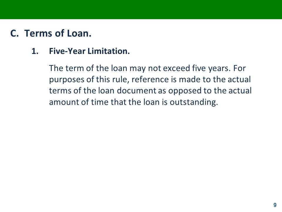 C. Terms of Loan. 1. Five-Year Limitation.