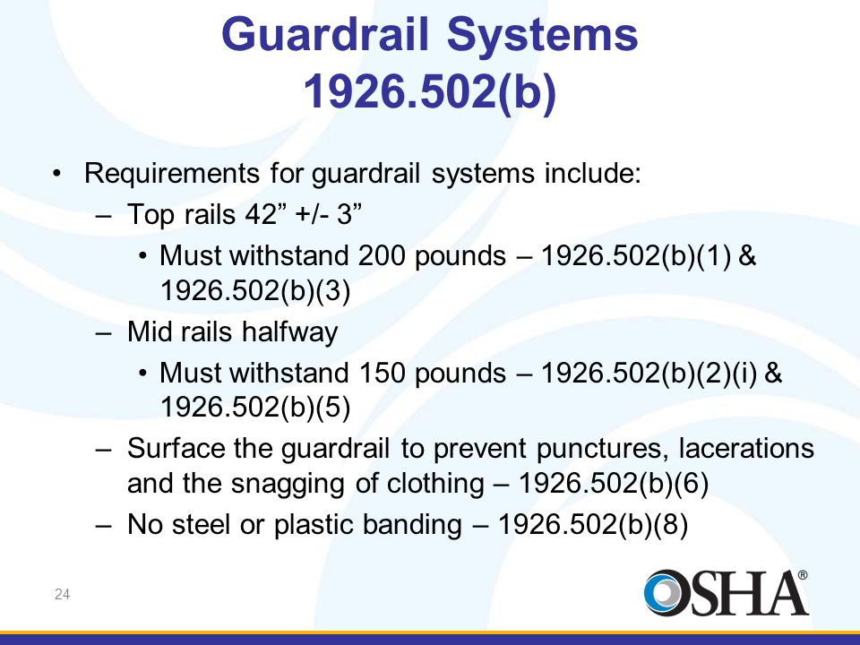 Guardrail Systems 1926.502(b) Requirements for guardrail systems include: Top rails 42 +/- 3