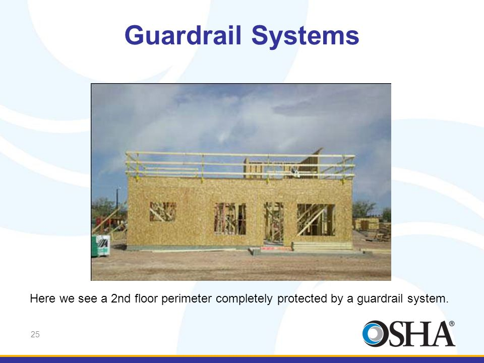 Guardrail Systems Here we see a 2nd floor perimeter completely protected by a guard rail system.