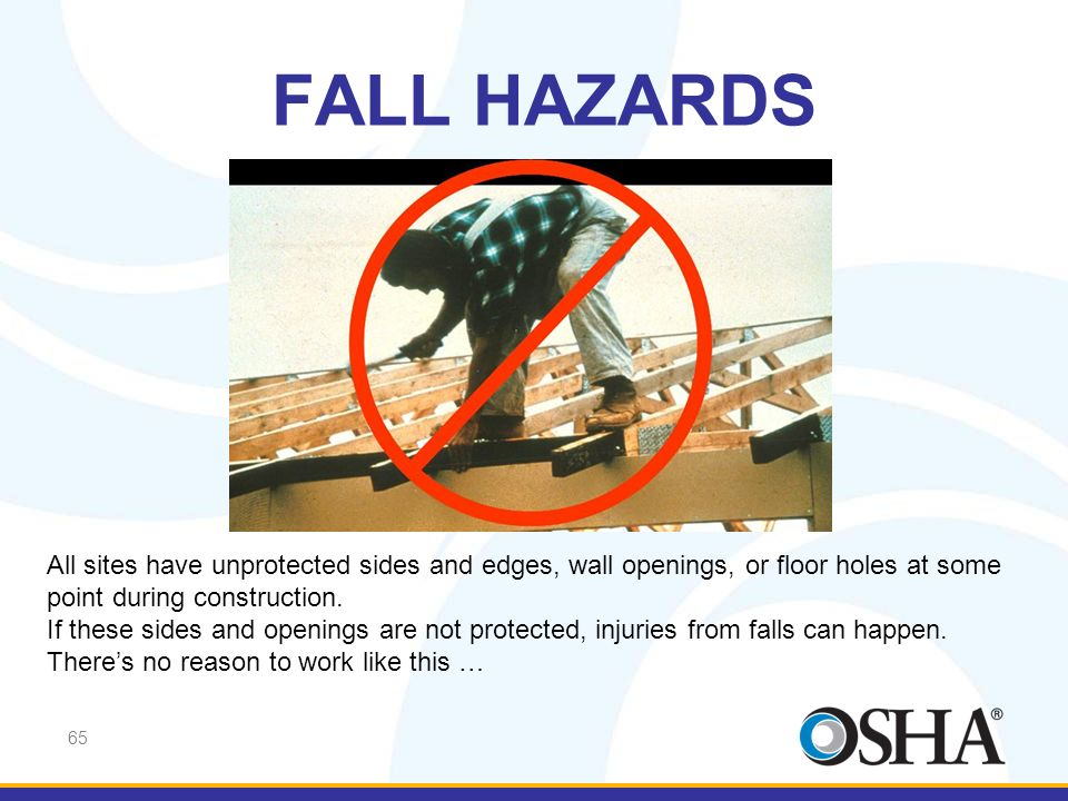 FALL HAZARDS Today, there's no reason for this worker to work like this …
