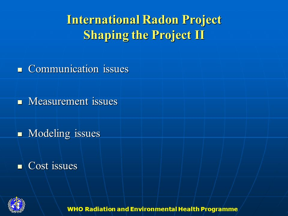 International Radon Project Shaping the Project II