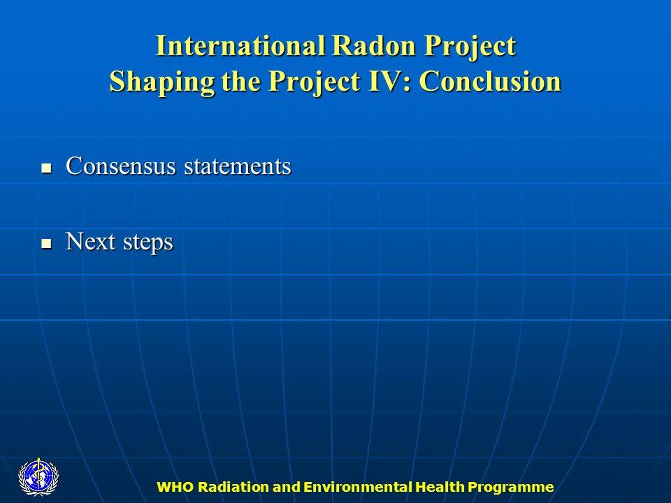 International Radon Project Shaping the Project IV: Conclusion