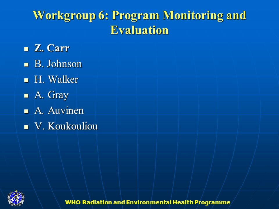 Workgroup 6: Program Monitoring and Evaluation