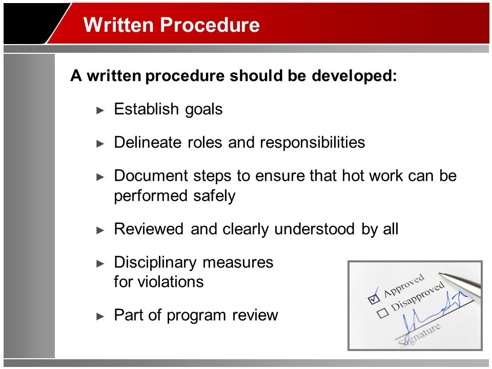 Written Procedure A written procedure should be developed: