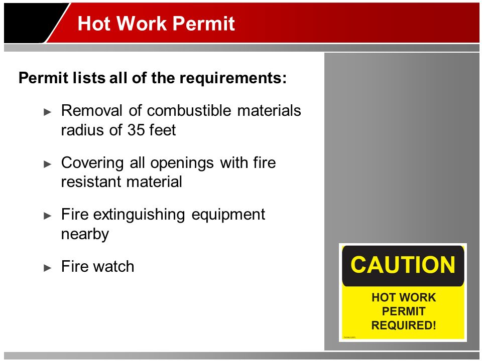 Hot Work Permit Permit lists all of the requirements: