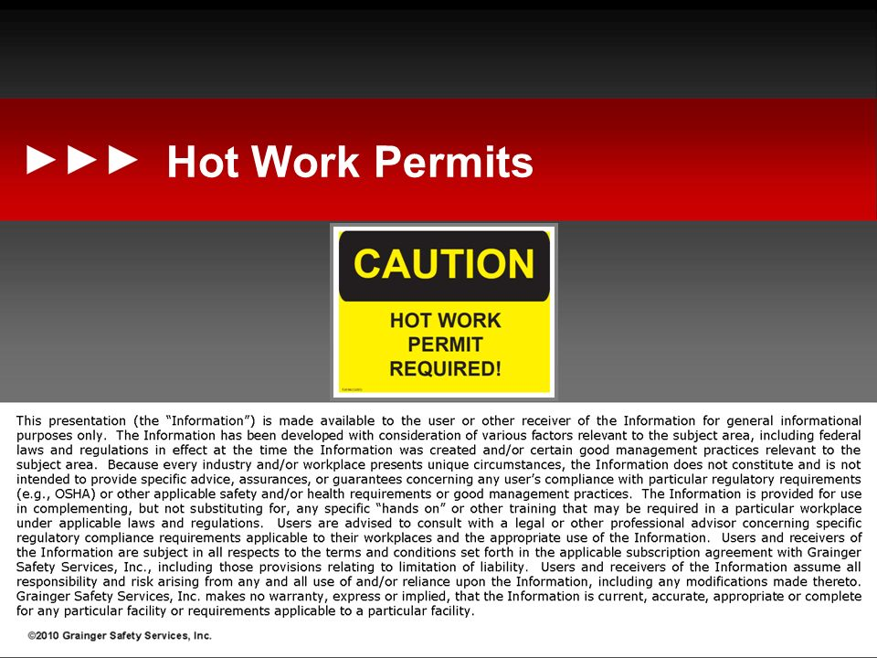 Hot Work Permits Recommended Facilitator Notes: (read the following text out-loud to participants while showing this slide)