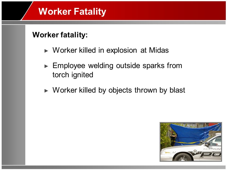 Worker Fatality Worker fatality: Worker killed in explosion at Midas
