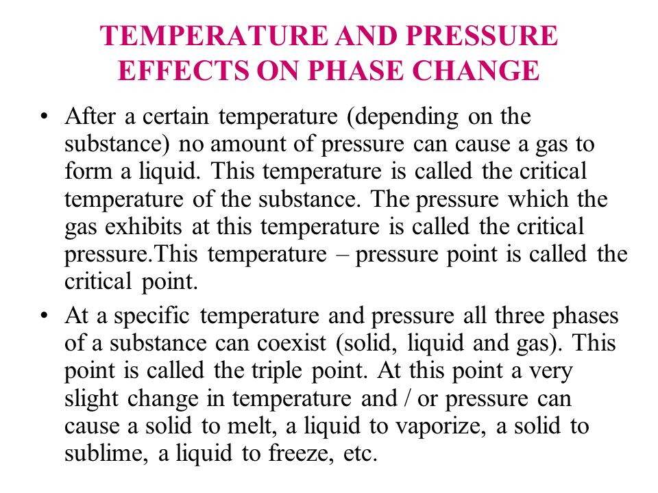 TEMPERATURE AND PRESSURE EFFECTS ON PHASE CHANGE