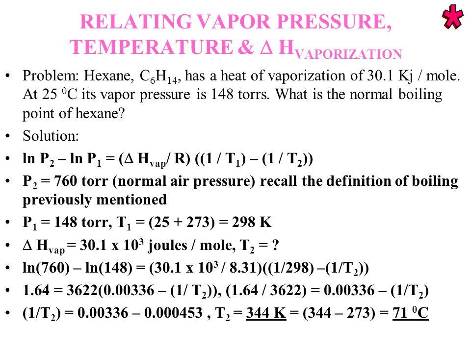 RELATING VAPOR PRESSURE, TEMPERATURE &  HVAPORIZATION
