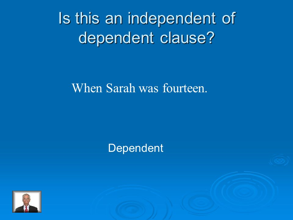 Is this an independent of dependent clause