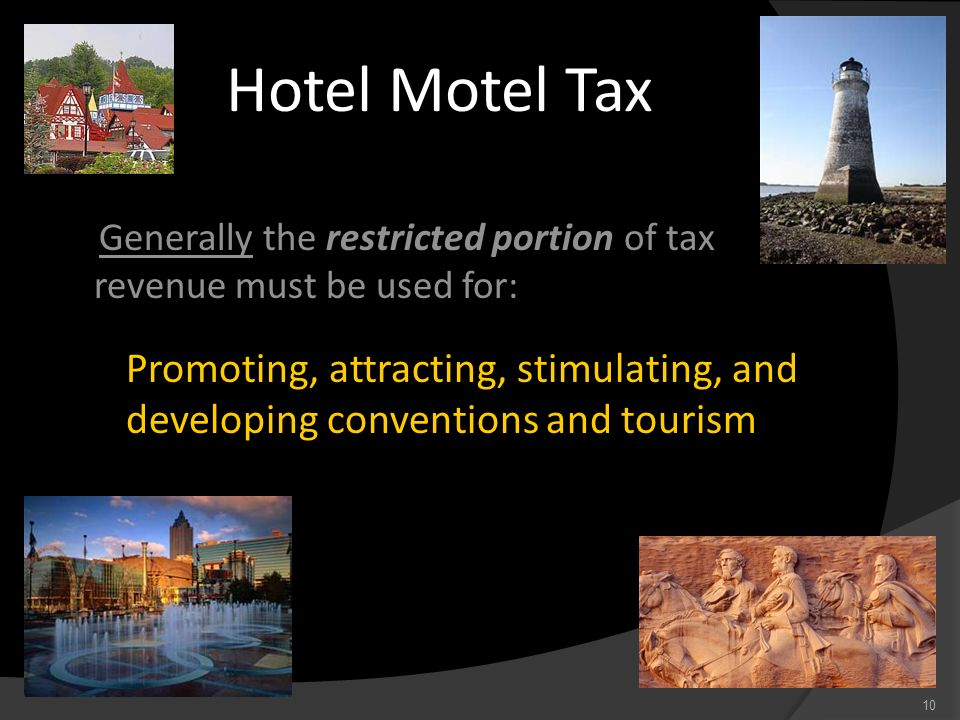 Hotel Motel TaxGenerally the restricted portion of tax revenue must be used for: