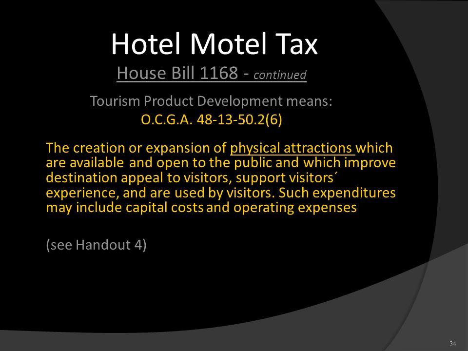 Tourism Product Development means: