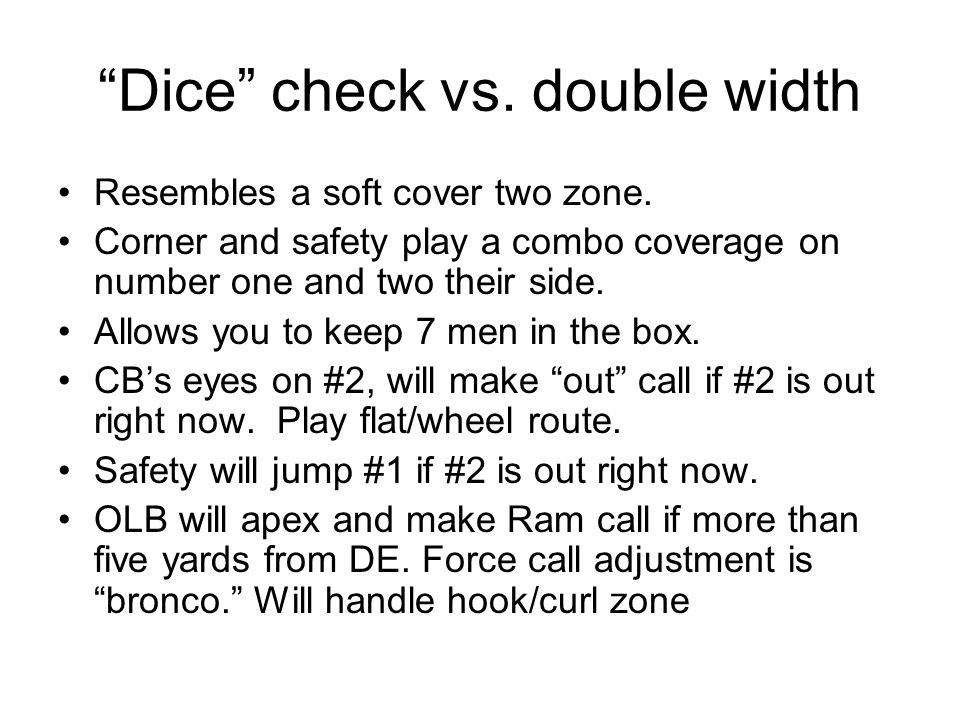 Dice check vs. double width