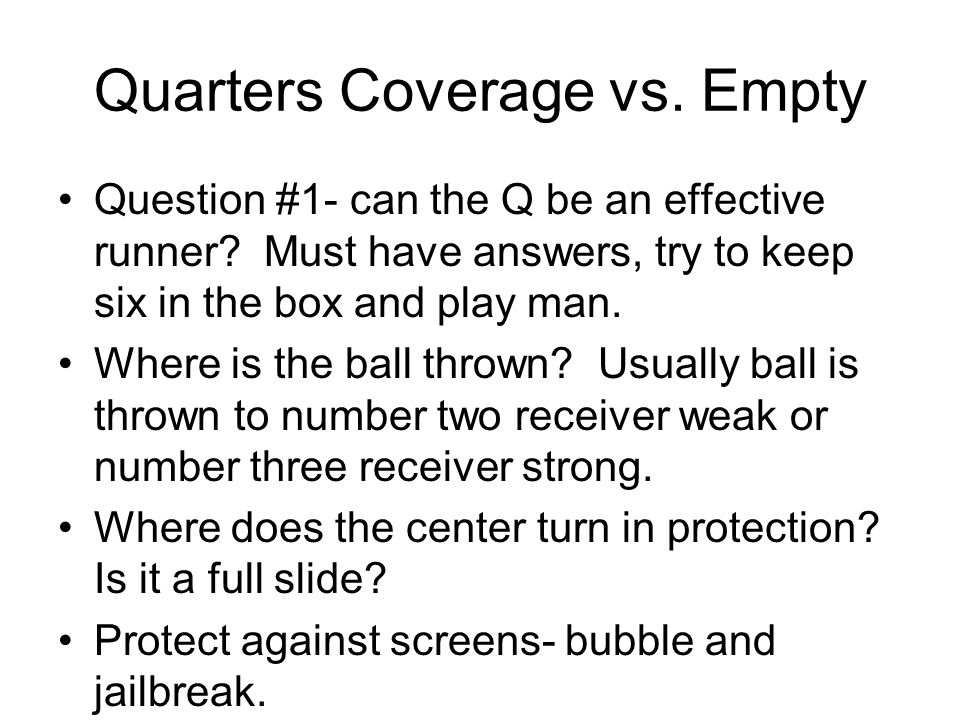 Quarters Coverage vs. Empty