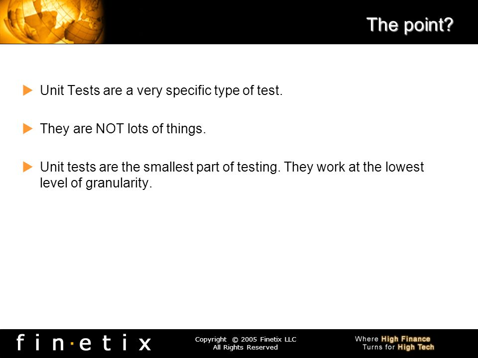 The point Unit Tests are a very specific type of test.