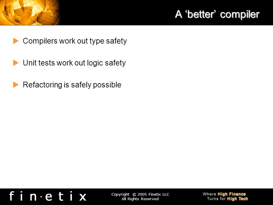 A 'better' compiler Compilers work out type safety