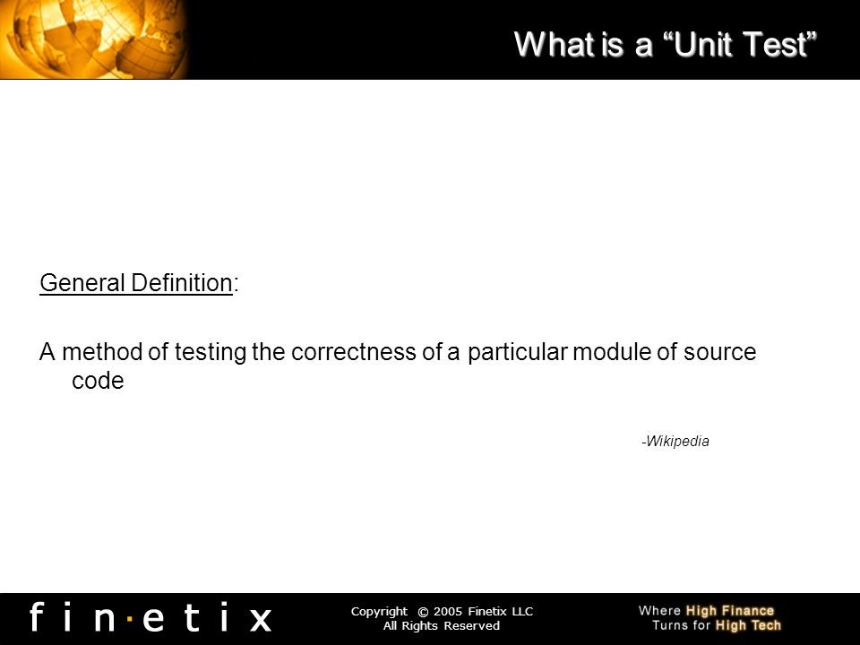 What is a Unit Test General Definition: