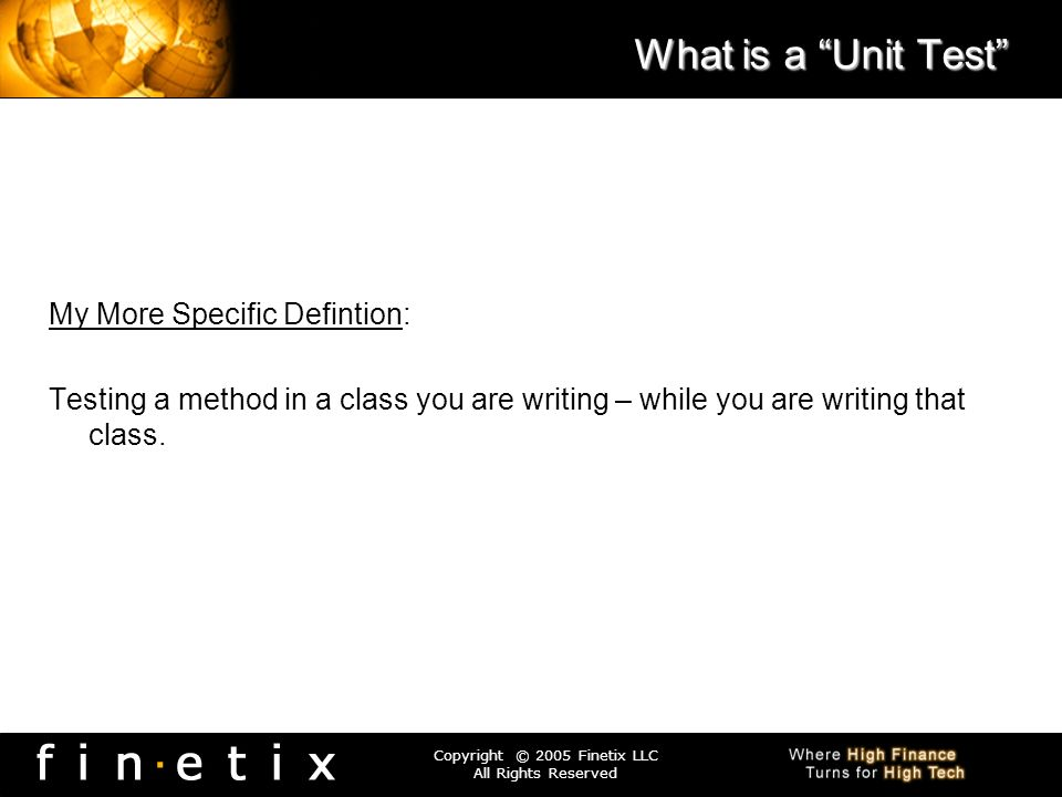 What is a Unit Test My More Specific Defintion:
