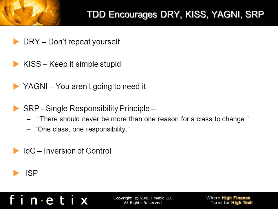 TDD Encourages DRY, KISS, YAGNI, SRP