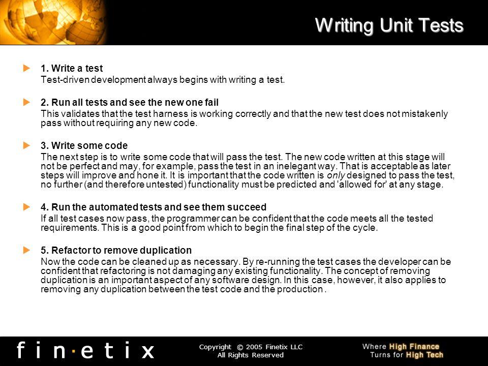 Writing Unit Tests 1. Write a test