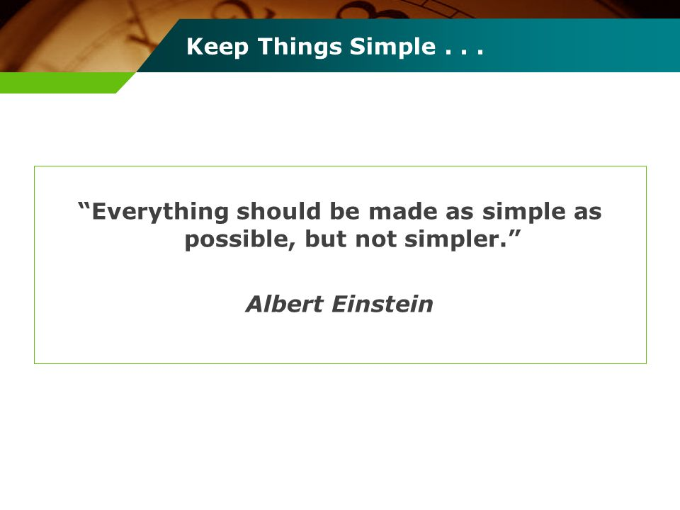 Keep Things Simple .