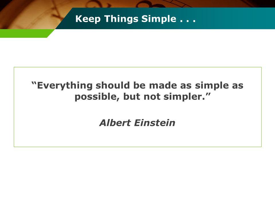 Keep Things Simple .
