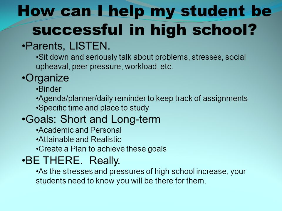 How can I help my student be successful in high school
