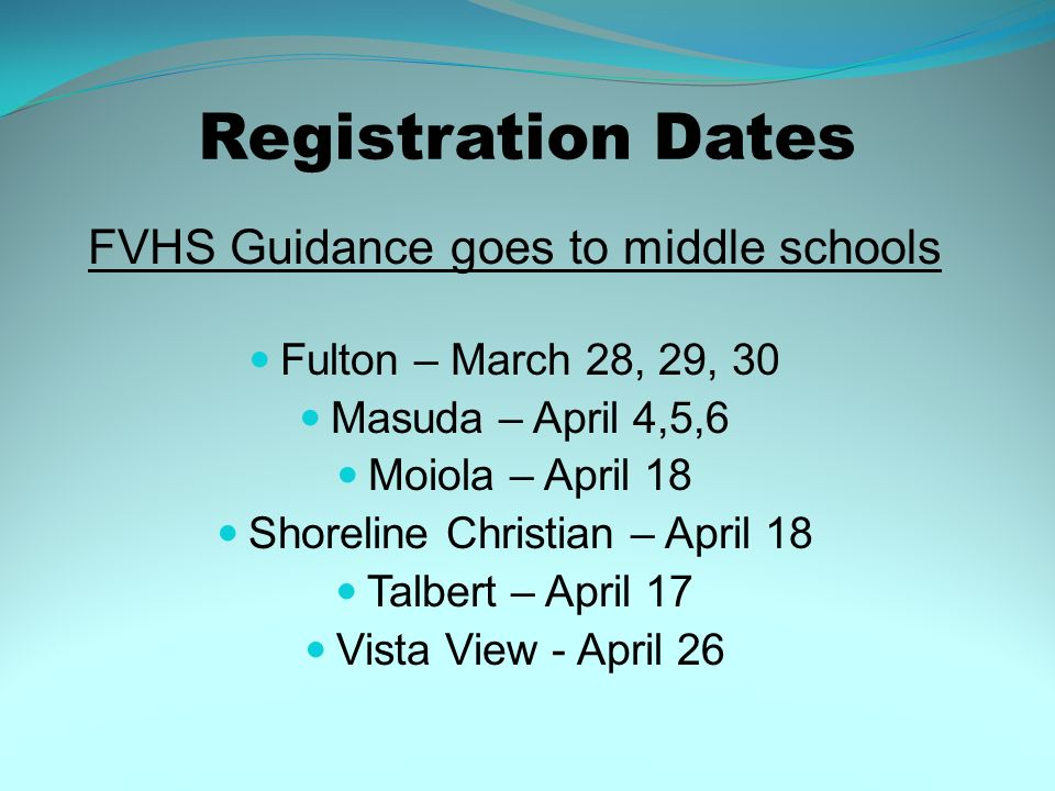Registration Dates FVHS Guidance goes to middle schools