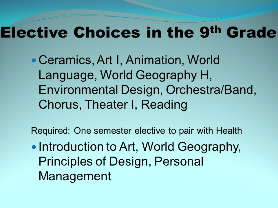 Elective Choices in the 9th Grade