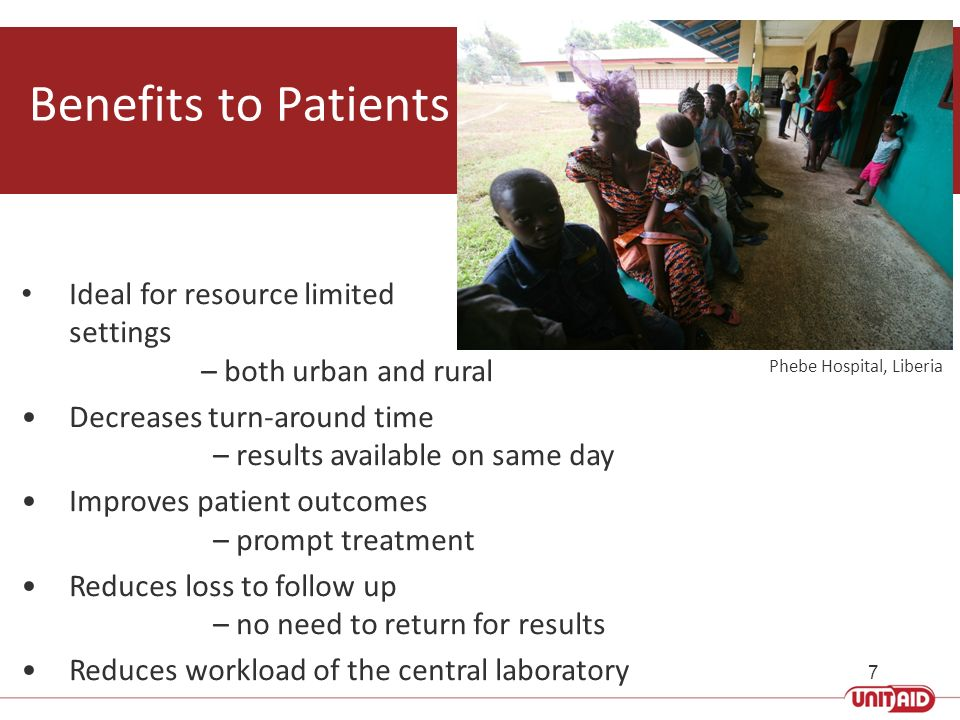 Benefits to Patients Ideal for resource limited settings