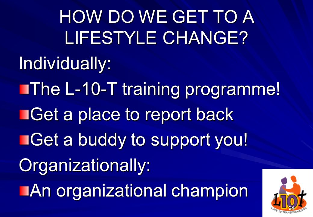HOW DO WE GET TO A LIFESTYLE CHANGE