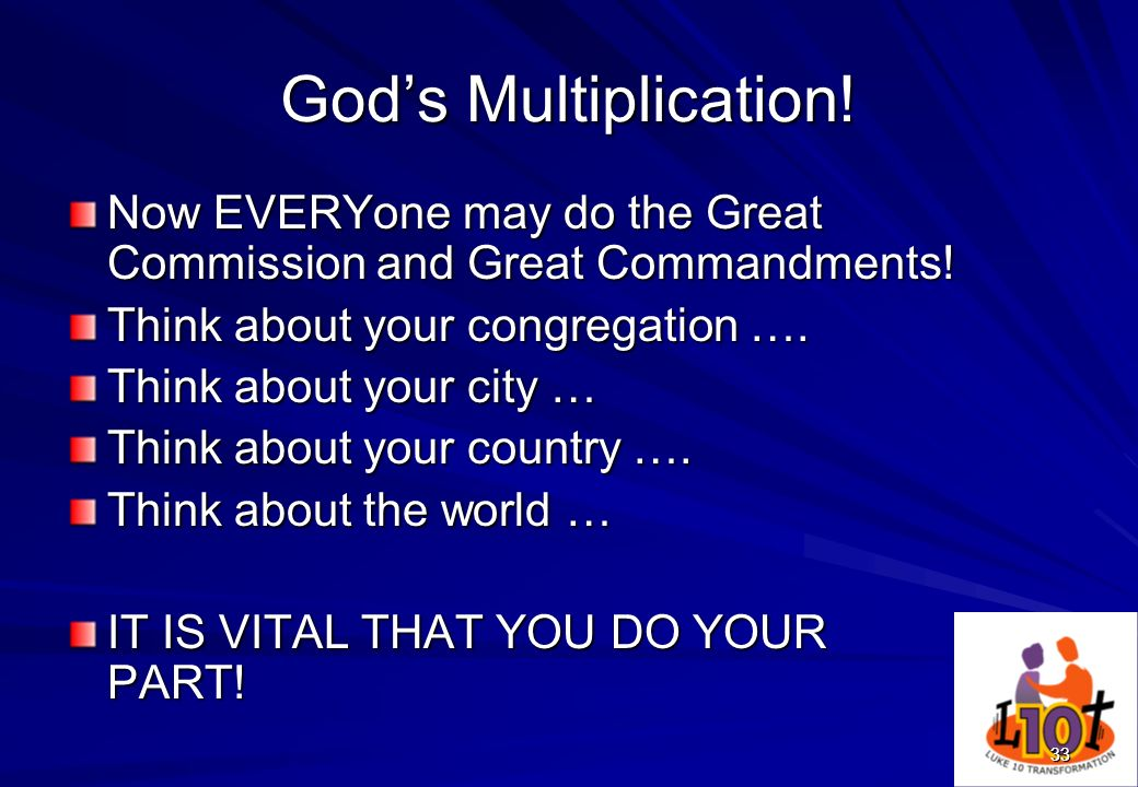 God's Multiplication!Now EVERYone may do the Great Commission and Great Commandments! Think about your congregation ….