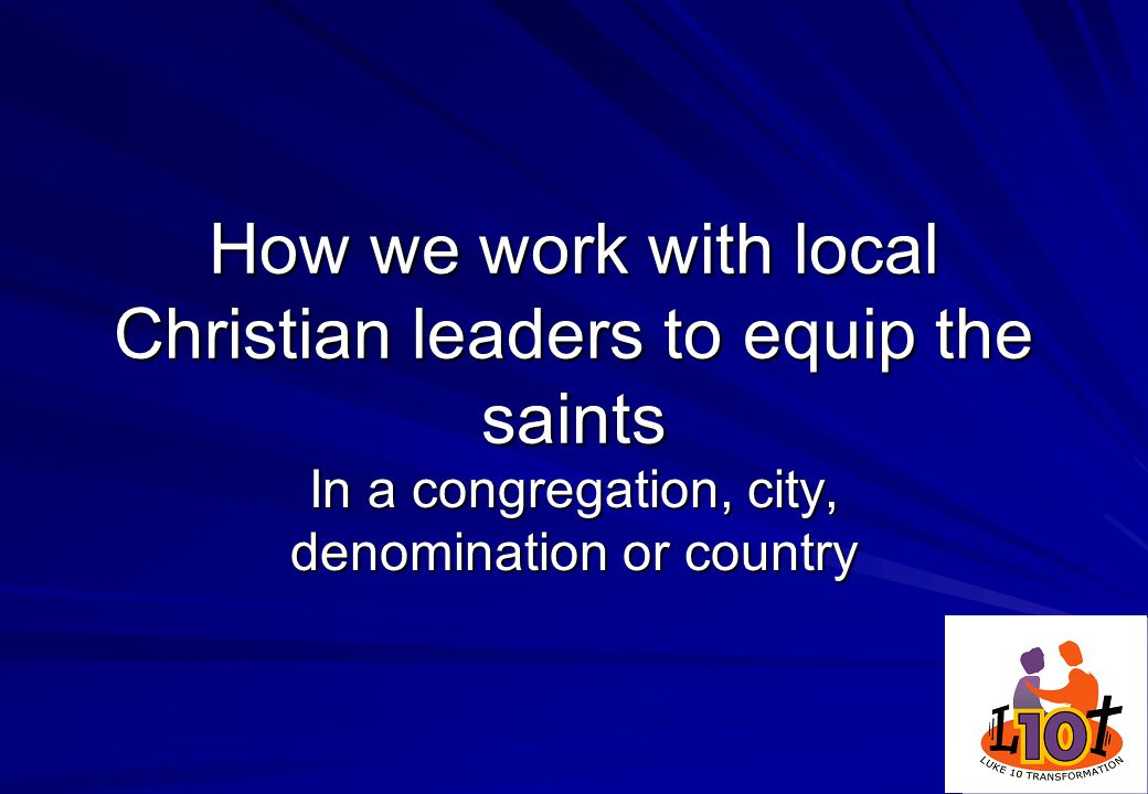 How we work with local Christian leaders to equip the saints