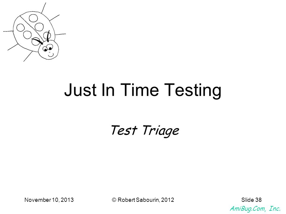 Just In Time Testing Test Triage March 25, 2017