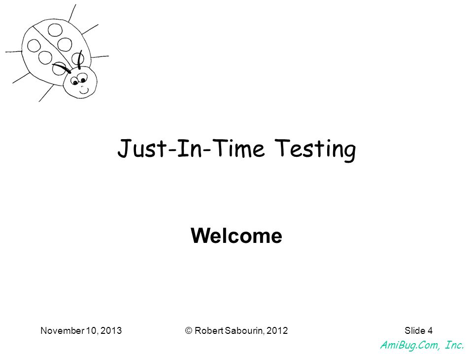 Just-In-Time Testing Welcome March 25, 2017 © Robert Sabourin, 2012