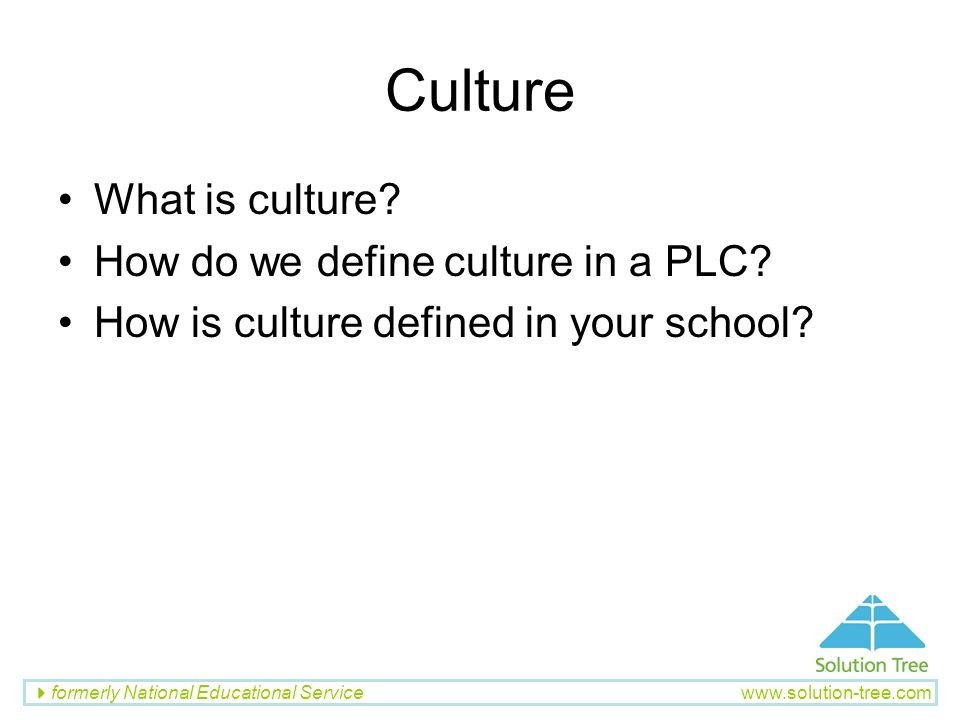 Culture What is culture How do we define culture in a PLC