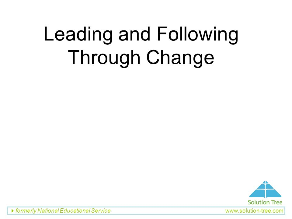 Leading and Following Through Change