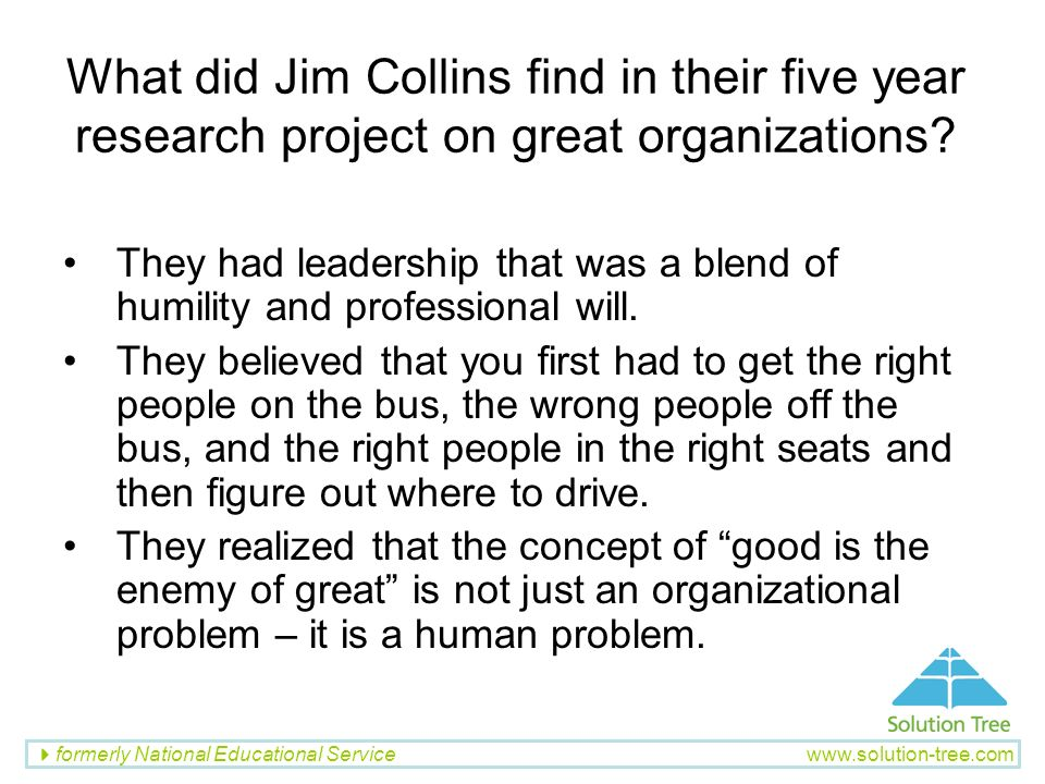 What did Jim Collins find in their five year research project on great organizations
