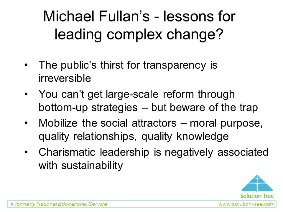Michael Fullan's - lessons for leading complex change