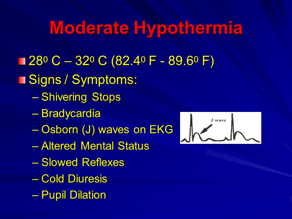 Moderate Hypothermia 280 C – 320 C (82.40 F F)