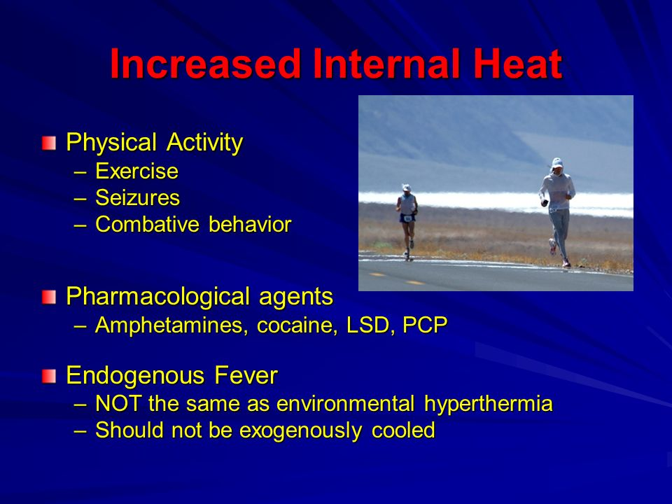 Increased Internal Heat