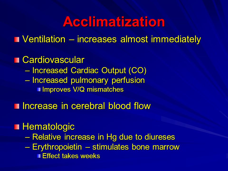 Acclimatization Ventilation – increases almost immediately