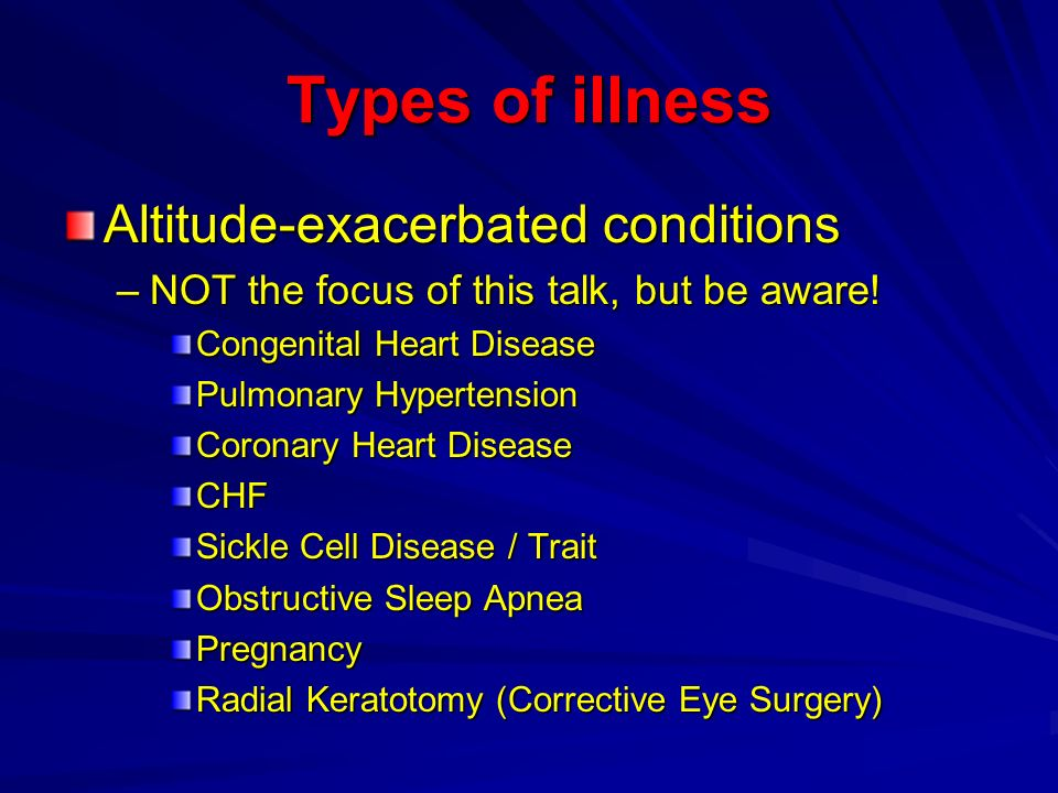 Types of illness Altitude-exacerbated conditions