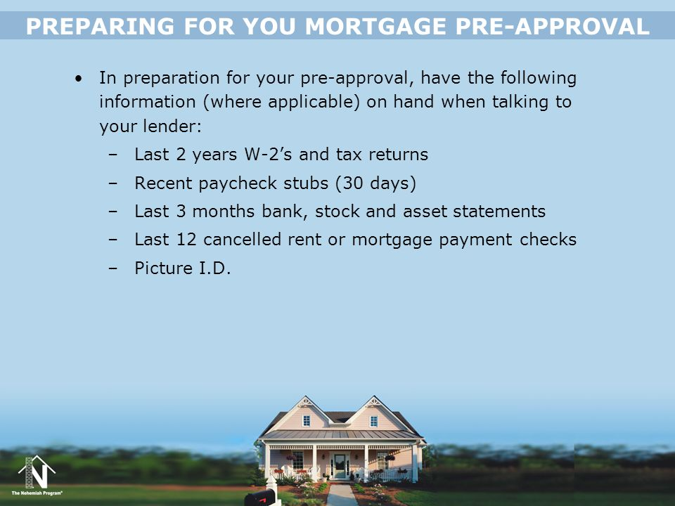 PREPARING FOR YOU MORTGAGE PRE-APPROVAL