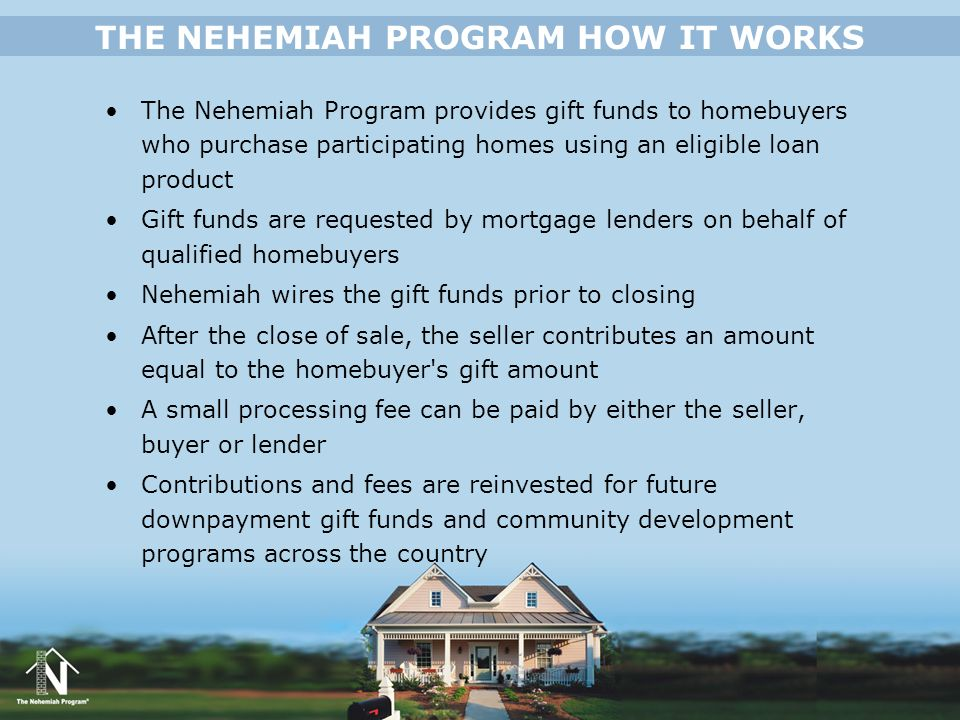 THE NEHEMIAH PROGRAM HOW IT WORKS